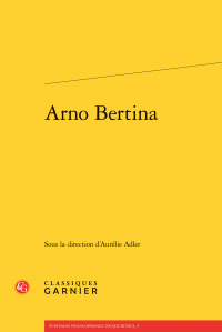 Arno Bertina, Classiques Garnier